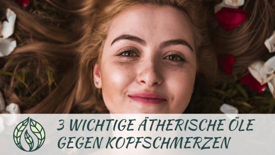 Beitragsbild-3-wichtige-therische-le-gegen-Kopfschmerzen